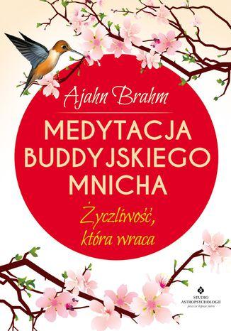 Okładka książki/ebooka Medytacja buddyjskiego mnicha. Życzliwość, która wraca
