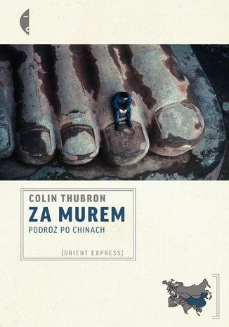 Okładka książki/ebooka Za Murem. Podróż po Chinach