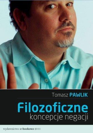 Okładka książki/ebooka Filozoficzne koncepcje negacji