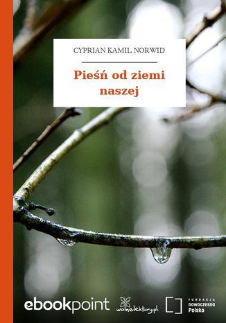 Okładka książki/ebooka Pieśń od ziemi naszej