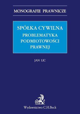 Okładka książki/ebooka Spółka cywilna. Problematyka podmiotowości prawnej