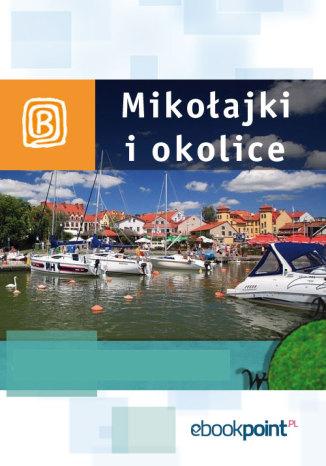 Okładka książki/ebooka Mikołajki i okolice. Miniprzewodnik