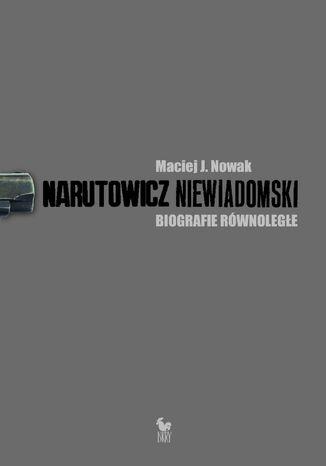 Okładka książki/ebooka Narutowicz - Niewiadomski. Biografie równoległe