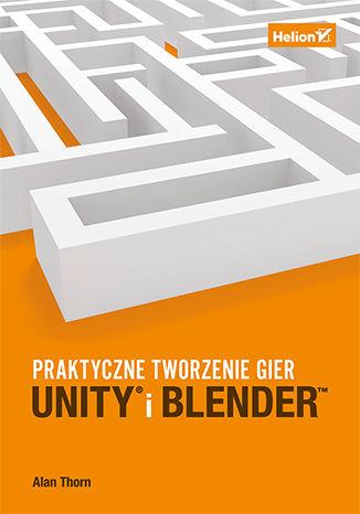 Okładka książki/ebooka Unity i Blender. Praktyczne tworzenie gier