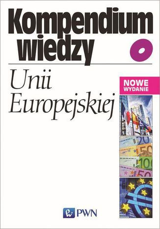 Okładka książki/ebooka Kompendium wiedzy o Unii Europejskiej
