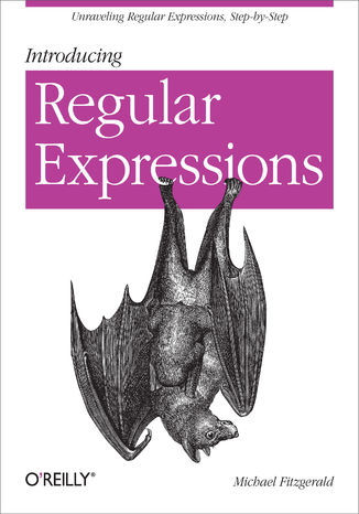 Okładka książki/ebooka Introducing Regular Expressions. Unraveling Regular Expressions, Step-by-Step