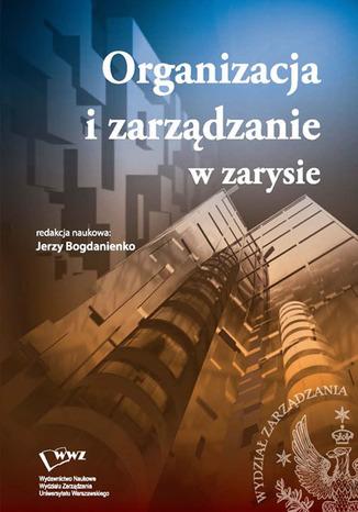Okładka książki/ebooka Organizacja i zarządzanie w zarysie