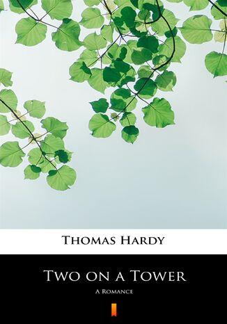 Okładka książki/ebooka Two on a Tower. A Romance