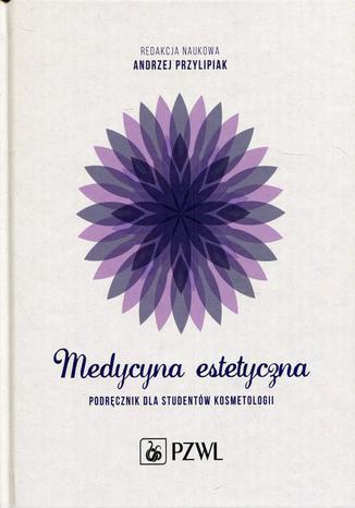 Okładka książki/ebooka Medycyna estetyczna. Podręcznik dla studentów kosmetologii