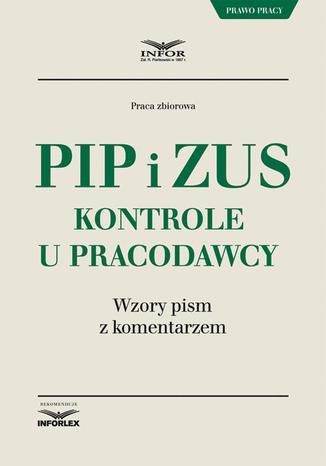 Okładka książki/ebooka PIP i ZUS kontrole u pracodawcy. Wzory pism z komentarzem