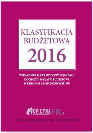 Okładka książki/ebooka Klasyfikacja budżetowa 2016