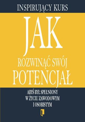 Okładka książki/ebooka Inspirujący kurs część 1: Jak rozwinąć swój potencjał
