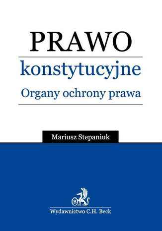Okładka książki/ebooka Prawo konstytucyjne. Organy ochrony prawa
