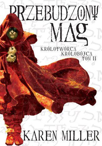 Okładka książki/ebooka Przebudzony Mag. Tom II Królotwórca Królobójca