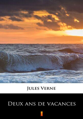 Okładka książki/ebooka Deux ans de vacances