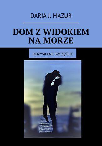 Okładka książki/ebooka Dom z widokiem na morze