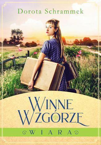 Okładka książki/ebooka Winne Wzgórze Tom 1 Wiara