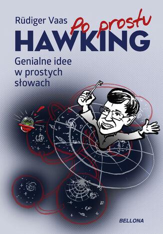 Okładka książki/ebooka Po prostu Hawking. Genialne idee w prostych słowach