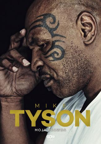 Okładka książki/ebooka Mike Tyson. Moja prawda