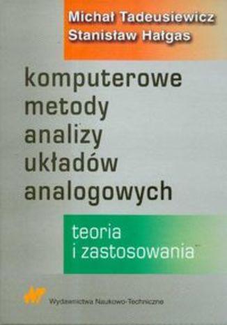 Okładka książki/ebooka Komputerowe metody analizy układów analogowych