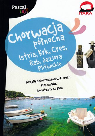 Okładka książki/ebooka Chorwacja Północna Pascal Lajt. .Istria, Krk, Cres, Rab, Jeziora Plitwickie