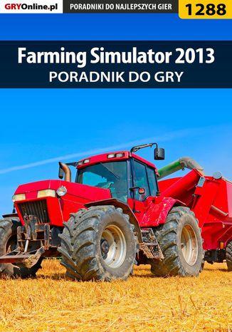 Okładka książki/ebooka Farming Simulator 2013 - poradnik do gry