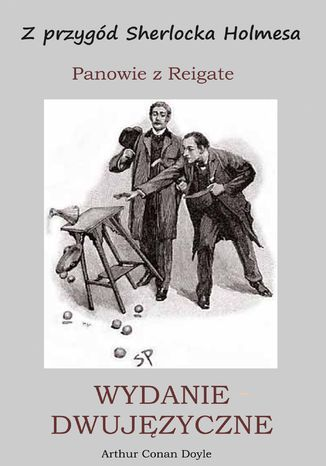 Okładka książki/ebooka WYDANIE DWUJĘZYCZNE - Z przygód Sherlocka Holmesa. Panowie z Reigate