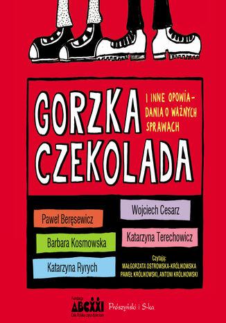 Okładka książki/ebooka Gorzka czekolada i inne opowiadania o ważnych sprawach
