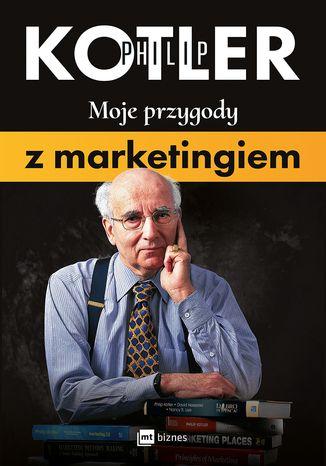 Okładka książki Moje przygody z marketingiem
