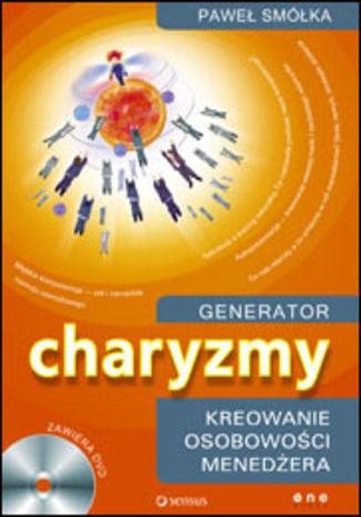 Okładka książki/ebooka Generator charyzmy. Kreowanie osobowości menedżera