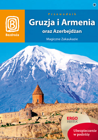 Okładka książki Gruzja, Armenia oraz Azerbejdżan. Magiczne Zakaukazie. Wydanie 4