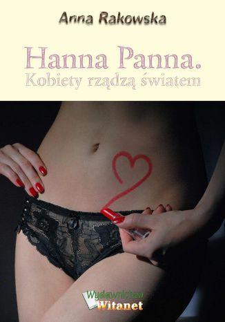 Okładka książki/ebooka Hanna Panna. Kobiety rządzą światem