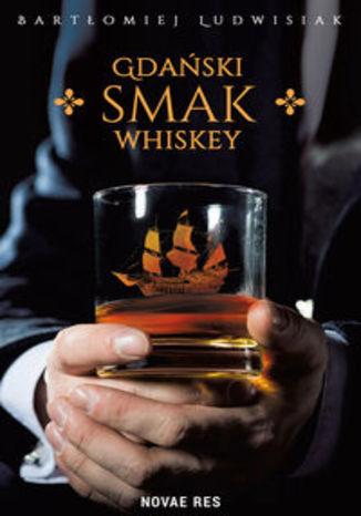 Okładka książki/ebooka Gdański smak whiskey