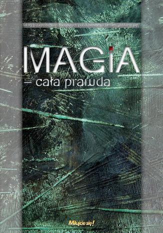 Okładka książki/ebooka Magia  cała prawda