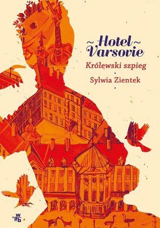 Okładka książki/ebooka Hotel Varsovie. Tom 3. Królewski szpieg