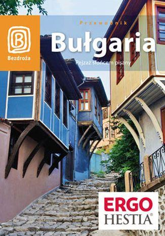 Okładka książki/ebooka Bułgaria. Pejzaż słońcem pisany. Wydanie 5