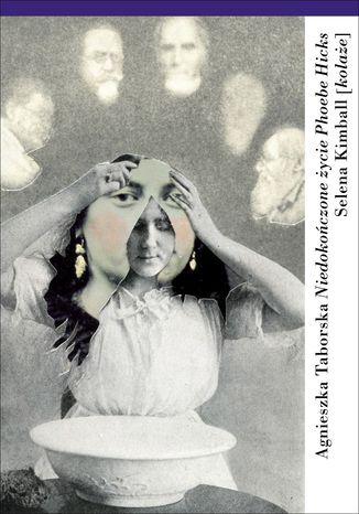 Okładka książki/ebooka Niedokończone życie Phoebe Hicks