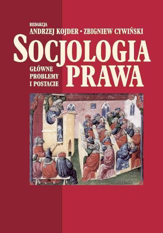 Okładka książki/ebooka Socjologia prawa. Główne problemy i postacie
