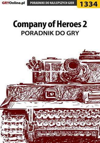Okładka książki/ebooka Company of Heroes 2 - poradnik do gry