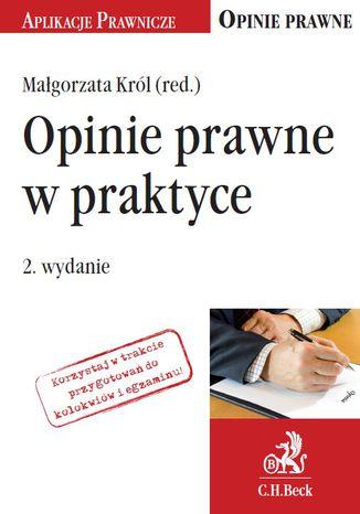 Okładka książki/ebooka Opinie prawne w praktyce. Wydanie 2