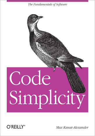 Okładka książki/ebooka Code Simplicity. The Fundamentals of Software