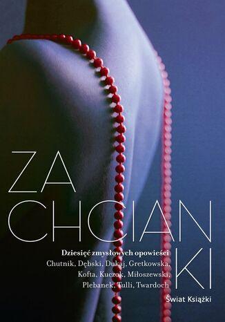 Okładka książki/ebooka Zachcianki. Dziesięć zmysłowych opowieści