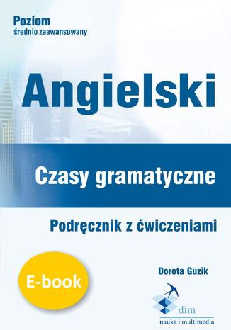 Okładka książki/ebooka Angielski. Czasy gramatyczne. Podręcznik z ćwiczeniami