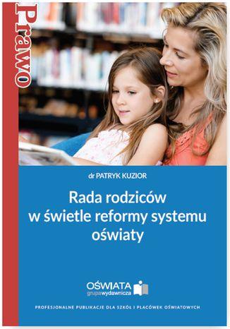 Okładka książki/ebooka Rada rodziców w świetle reformy systemu oświaty