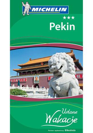 Okładka książki/ebooka Pekin. Udane Wakacje. Wydanie 1