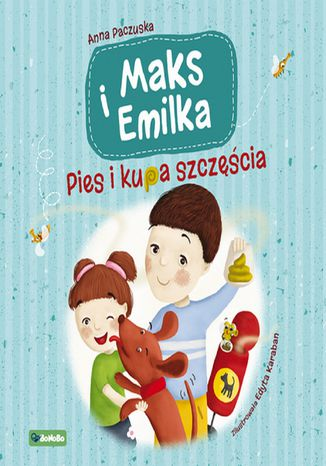 Okładka książki/ebooka Maks i Emilka. Pies i kupa szczęścia