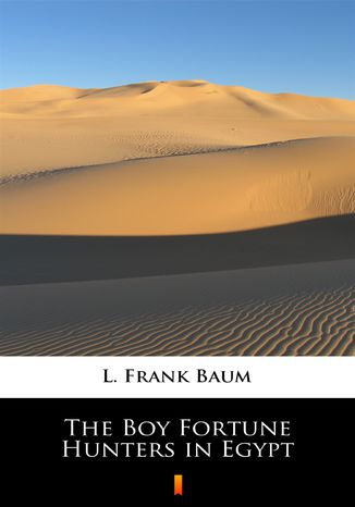 Okładka książki/ebooka The Boy Fortune Hunters in Egypt