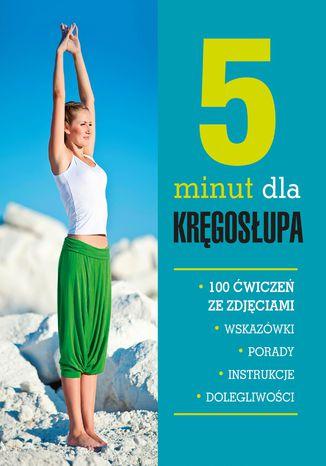 Okładka książki/ebooka 5 minut dla kręgosłupa. 100 ćwiczeń ze zdjęciami