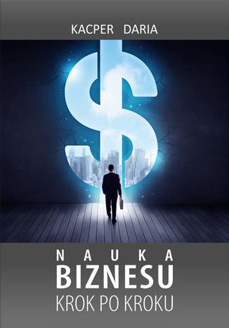 Okładka książki/ebooka Nauka Biznesu Krok po Kroku