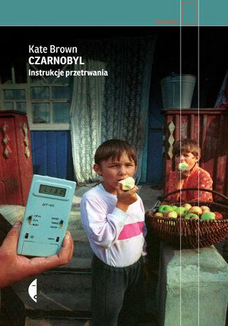 Okładka książki/ebooka Czarnobyl. Instrukcje przetrwania